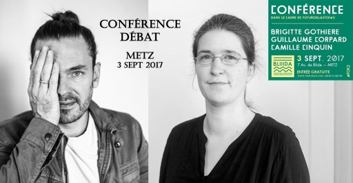 Conférence à METZ le 03 Septembre - Brigitte Gothière, Guillaume Corpard et Camille Cinquin